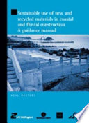 Sustainable Use of New and Recycled Materials in Coastal and Fluvial Construction