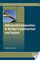 Advanced Composites in Bridge Construction and Repair