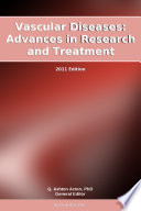Vascular Diseases  Advances in Research and Treatment  2011 Edition