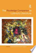 The Routledge Companion To Latino A Literature