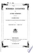 M  moires couronn  s et autres m  moires publi  s par l Acad  mie royale des sciences  des lettres et des beaux arts de Belgique