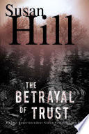 The Betrayal of Trust  A Simon Serailler Mystery