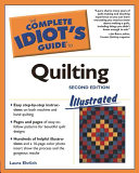 The Complete Idiot s Guide to Quilting Illustrated