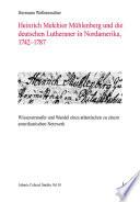 Heinrich Melchior Mühlenberg und die deutschen Lutheraner in Nordamerika, 1742 – 1787