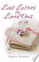 Last Letters To Loved Ones
