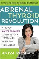 The Adrenal Thyroid Revolution