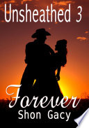 Unsheathed III  Forever   Western Erotic Sex Story