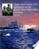 Major Fleet versus fleet Operations in the Pacific War  1941 1945 Book PDF