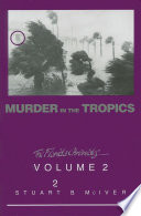 Murder In The Tropics : and, as the saying goes, truth is stranger...