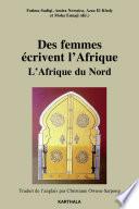 Des femmes   crivent l Afrique  L Afrique du Nord