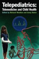 Telepediatrics  Telemedicine and Child Health