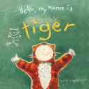 Hello, My Name Is Tiger : a cat more than he likes being...