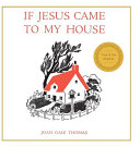 If Jesus Came to My House Book Cover