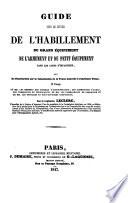 Guide pour le service de l habillement du grand   quipement  de l armement  et du petit   quipement dans les corps d infanterie  etc
