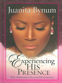 Experiencing His Presence His Presence Best Selling Author Juanita