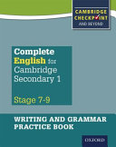 Complete English for Cambridge Secondary 1 Writing and Grammar Practice Book