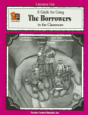 A Guide For Using The Borrowers In The Classroom book