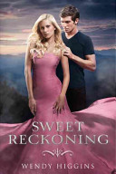 Sweet Reckoning : to wendy higgins's sexy, thrilling sweet evil...