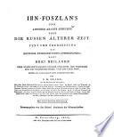 Ibn Foszlan's und anderer Araber Berichte über die Russen älterer Zeit