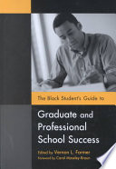 The Black Student S Guide To Graduate And Professional School Success