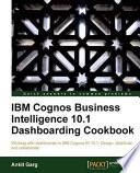 IBM Cognos Business Intelligence 10  1 Dashboarding Cookbook