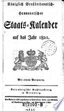 Königlich Großbritannisch Hannoverscher Staats-Kalender (Staats-Calender) auf das Jahr ... Mit einem Vorw