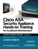 Cisco ASA Security Appliance Hands On Training for Accidental Administrators
