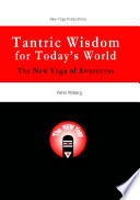 Tantric Wisdom for Today s World   The New Yoga of Awareness
