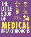 The Little Book Of Medical Breakthroughs
