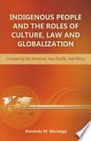 Indigenous People And The Roles Of Culture Law And Globalization