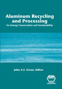 Aluminum Recycling and Processing for Energy Conservation and Sustainability