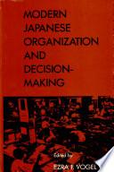 Modern Japanese Organization And Decision Making