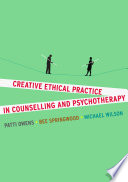 Creative Ethical Practice in Counselling   Psychotherapy