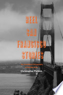 Reel San Francisco Stories  An Annotated Filmography of the Bay Area