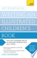Get Started in Writing an Illustrated Children s Book