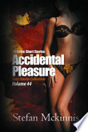 Accidental Pleasure  Sexy Stories Collection Volume 44