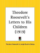 Theodore Roosevelt s Letters to His Children 1919