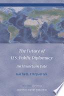 The Future Of U S Public Diplomacy book