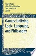 Games  Unifying Logic  Language  and Philosophy