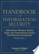 Handbook Of Information Security, Information Warfare, Social, Legal, And International Issues And Security Foundations : that offers coverage of both...