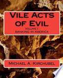 Vile Acts of Evil   Volume 1   Banking in America