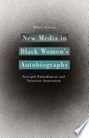New Media in Black Women   s Autobiography