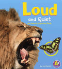 Loud And Quiet : as cicadas, whales, mice, and...