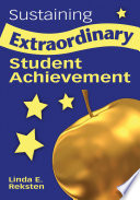 Sustaining Extraordinary Student Achievement