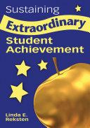Sustaining Extraordinary Student Achievement
