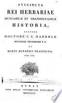 Succincta rei herbariae Hungaricae et Transsilvanicae historia