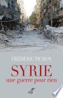 Syrie  une guerre pour rien