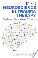 Using Neuroscience In Trauma Therapy