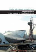 Mega-event Cities: Urban Legacies of Global Sports Events
