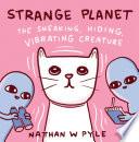 Strange Planet The Sneaking Hiding Vibrating Creature